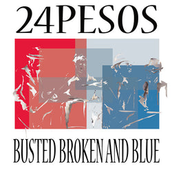 24 Pesos - Busted Broken And Blue - CD