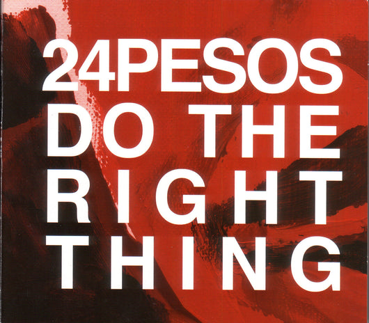 24 Pesos - Do The Right Thing - CD
