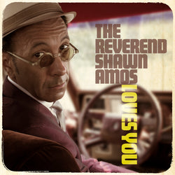 The Reverend Shawn Amos - Loves You - CD