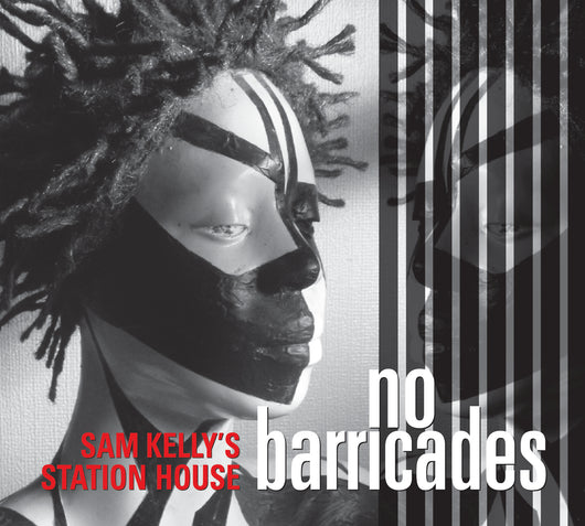 Sam Kelly's Station House - No Barricades - CD