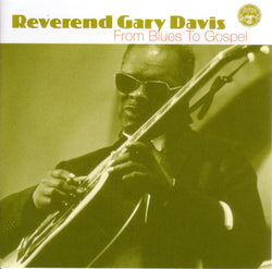 Reverend Gary Davis - From Blues To Gospel - CD