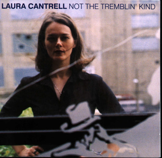 Laura Cantrell - Not The Tremblin' Kind - Vinyl LP - Opened Copy
