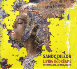Sandy Dillon - Living In Dreams - CD