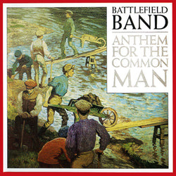 Battlefield Band - Anthem For The Common Man - Vinyl LP