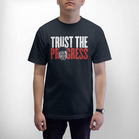 """Trust The Progress"" Shirt"
