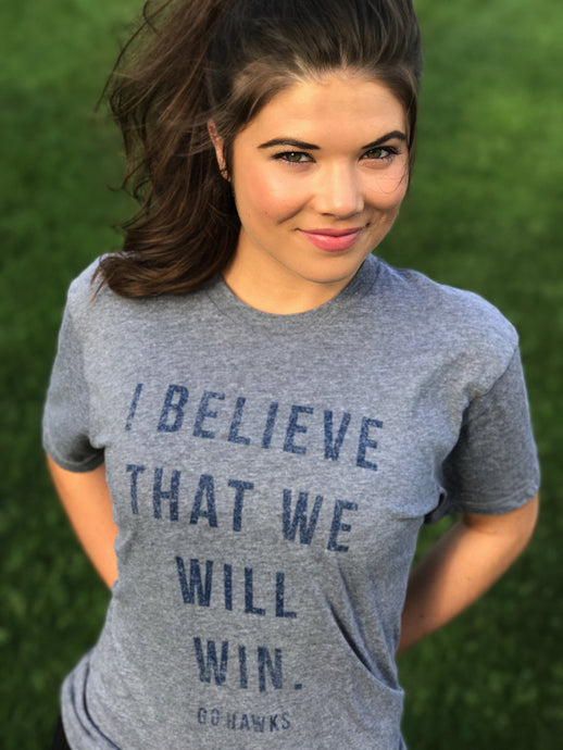 I Believe That We Will Win Tee