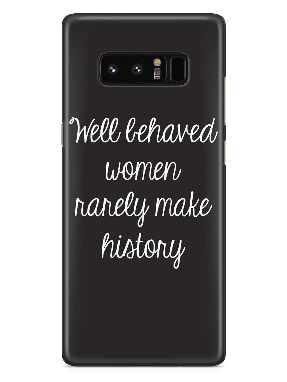 Well Behaved Women Rarely Make History Case - pipercleo.com