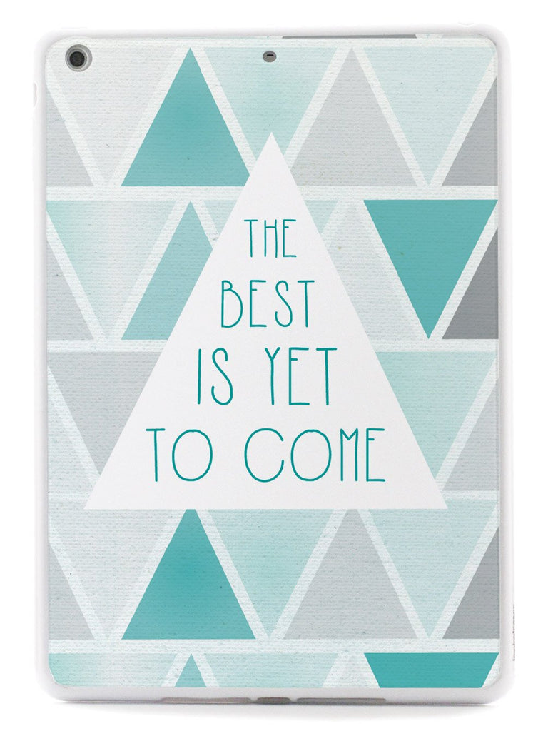 The Best is Yet to Come Case - pipercleo.com