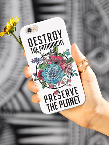 Destroy the Patriarchy Preserve the Planet - White Case