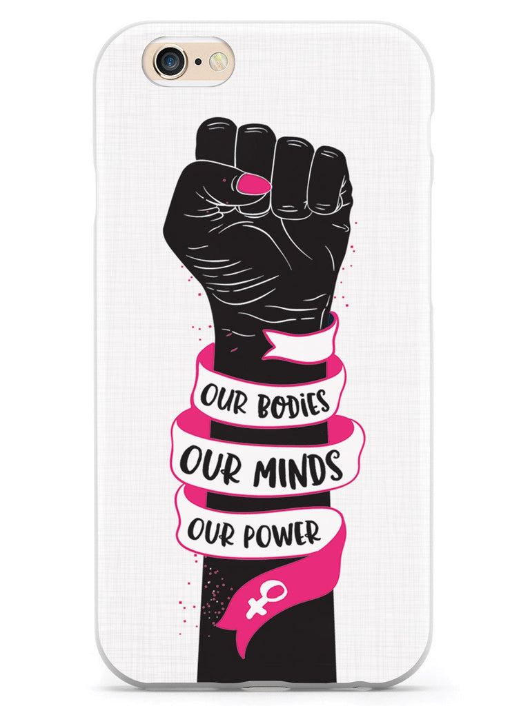 Our Bodies Our Minds Our Power Case - pipercleo.com