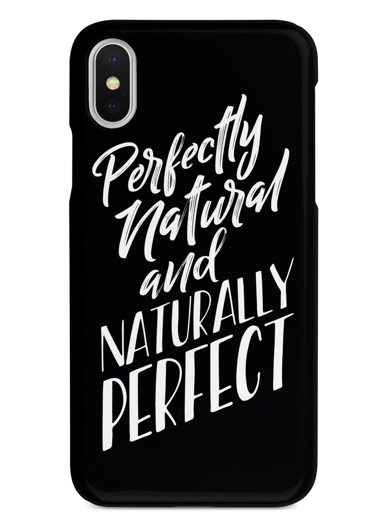 Perfectly Natural and Naturally Perfect - Black Case - pipercleo.com