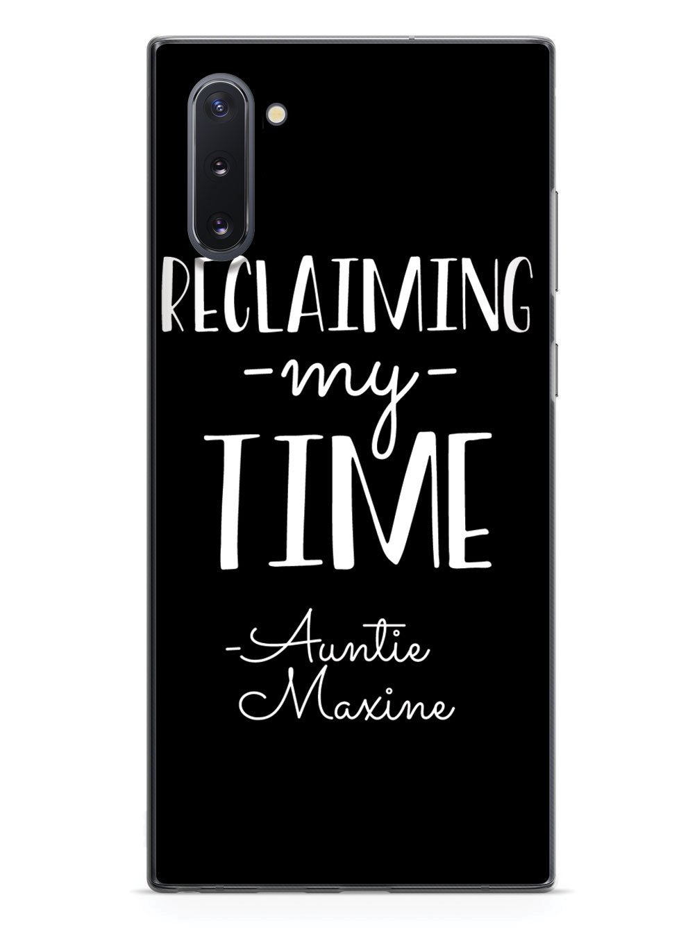 Reclaiming My Time - Auntie Maxine - Black Case - pipercleo.com