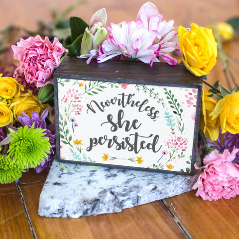 Nevertheless She Persisted Table Top Box - pipercleo.com