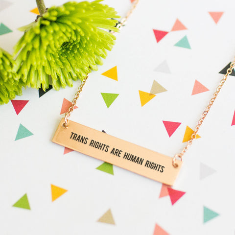 Trans Rights are Human Rights Gold / Silver Bar Necklace - pipercleo.com
