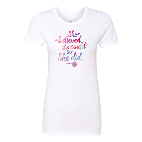 She Believed She Could So She Did Ladies' Boyfriend T-Shirt