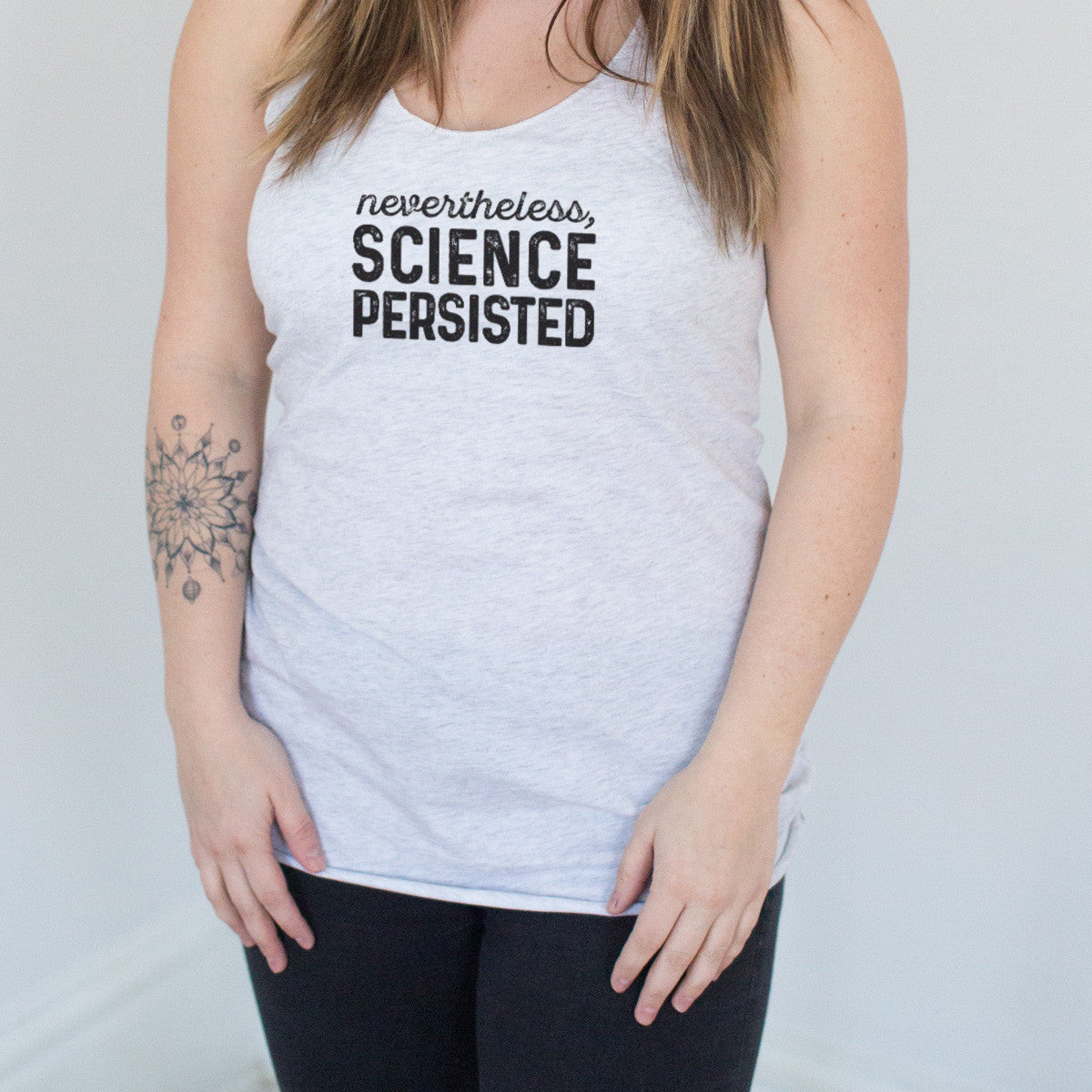 Nevertheless, Science Persisted Racerback Tank