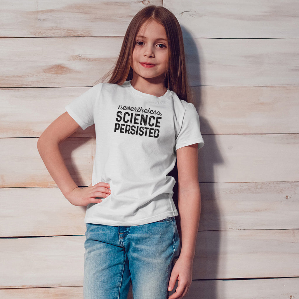 Nevertheless, Science Persisted Youth Size T-Shirt