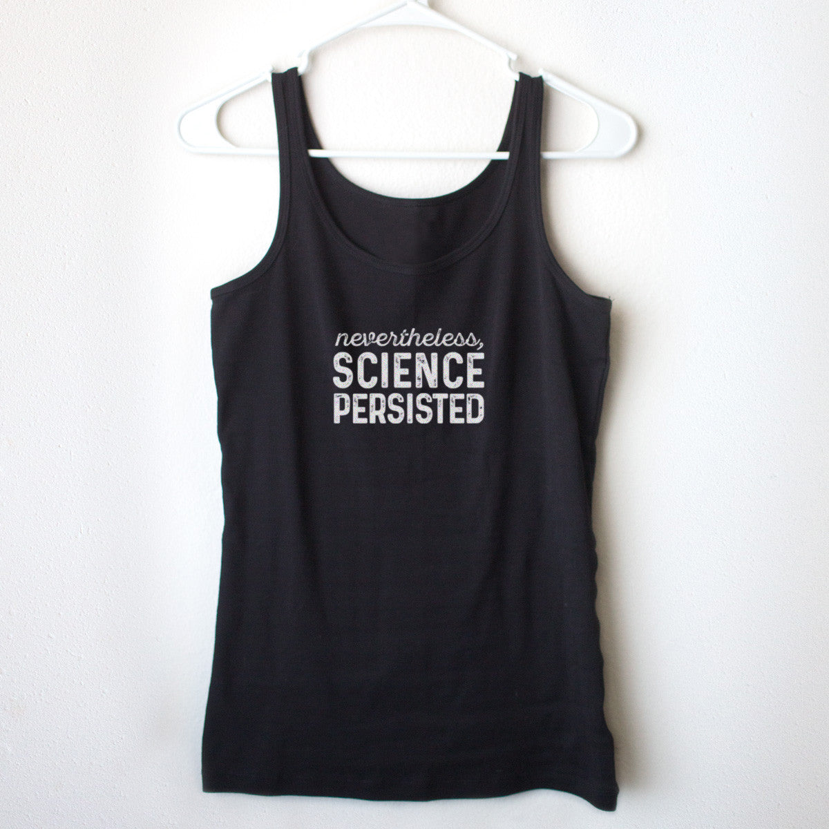 Nevertheless, Science Persisted Ladies' Tank