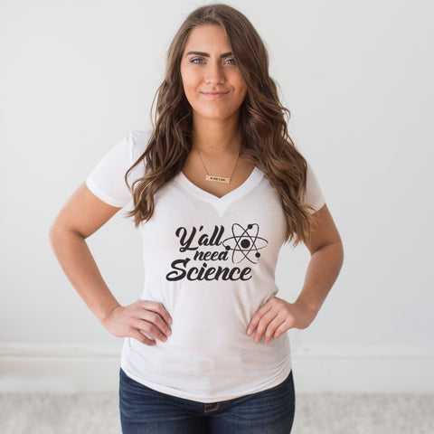 Y'all need SCIENCE V-Neck T-shirt