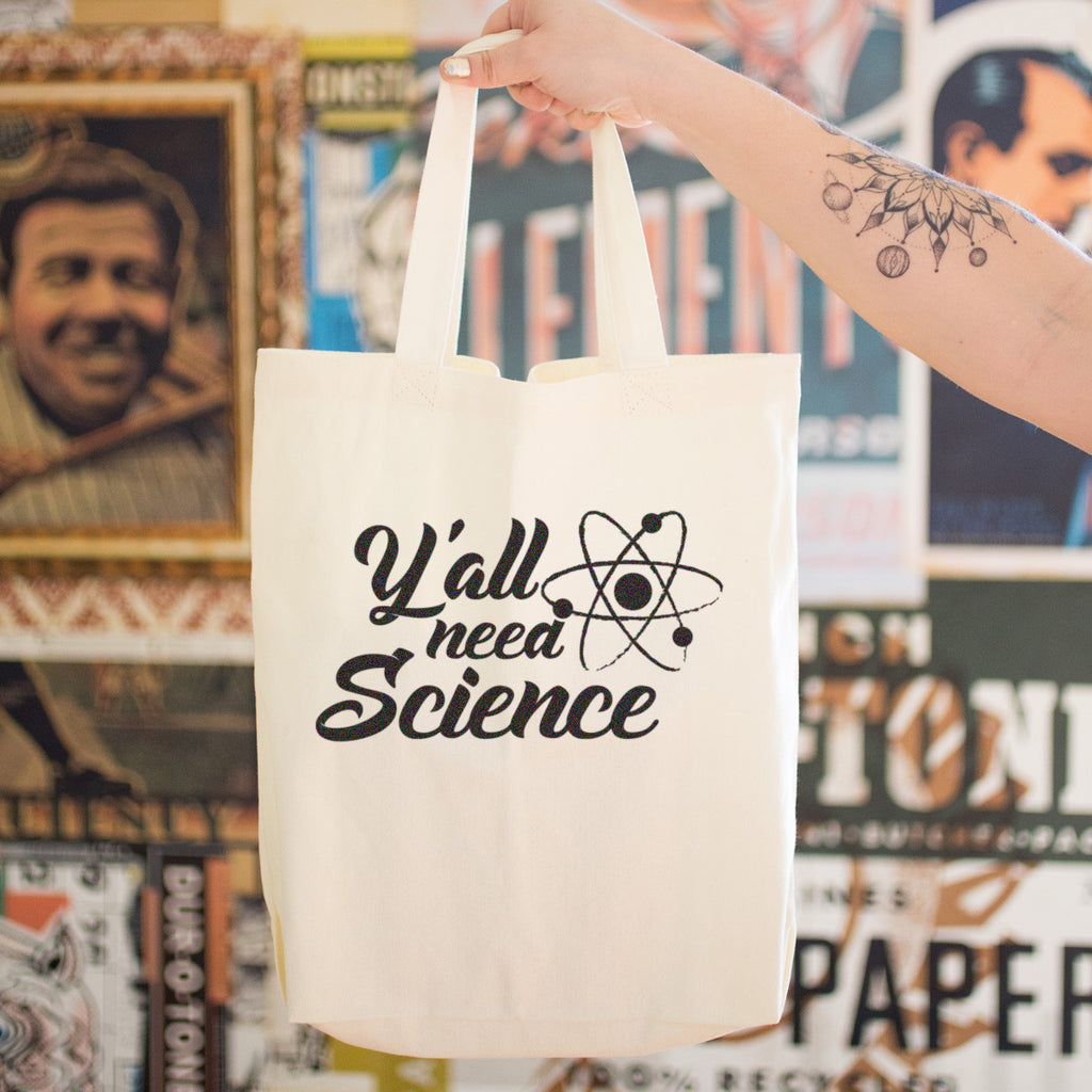 Y'all need SCIENCE Cotton Tote Bag - pipercleo.com