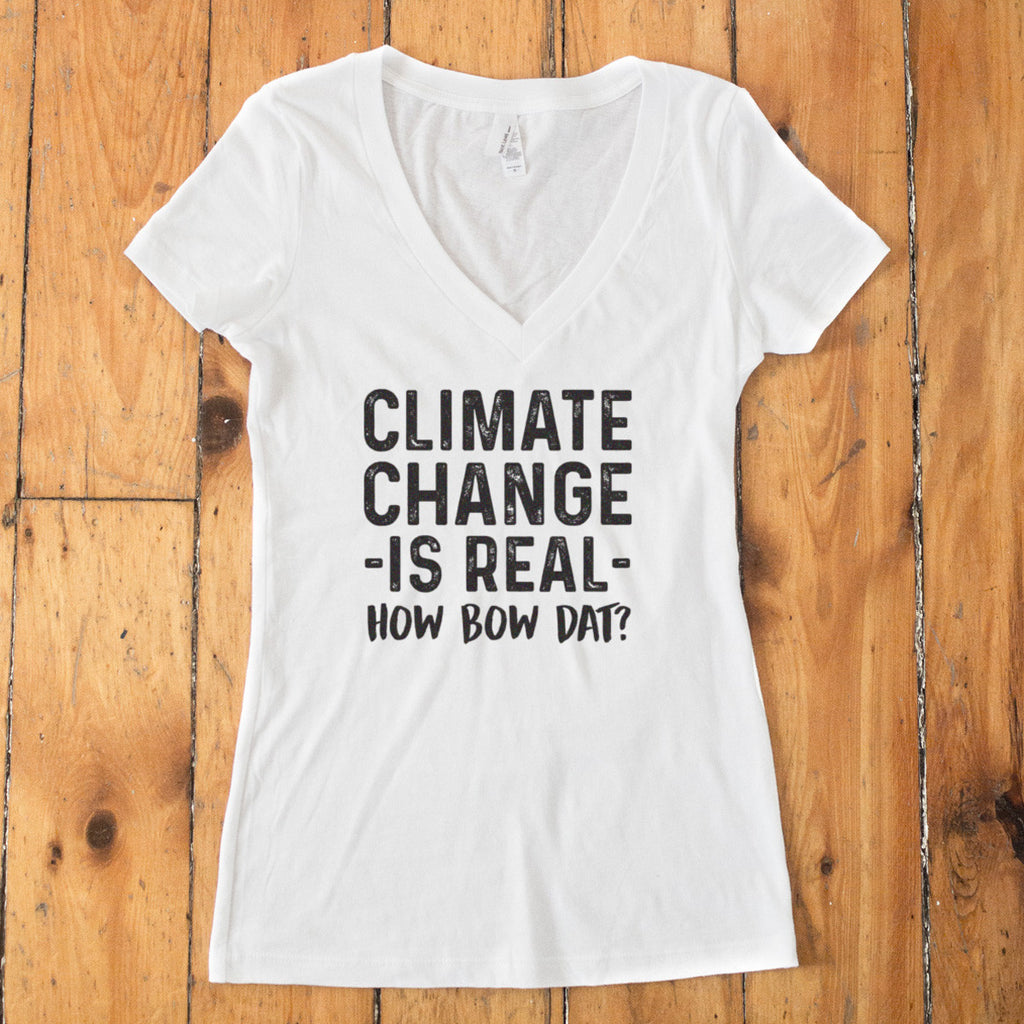 Climate Change is Real - How Bow Dat? V-Neck T-shirt