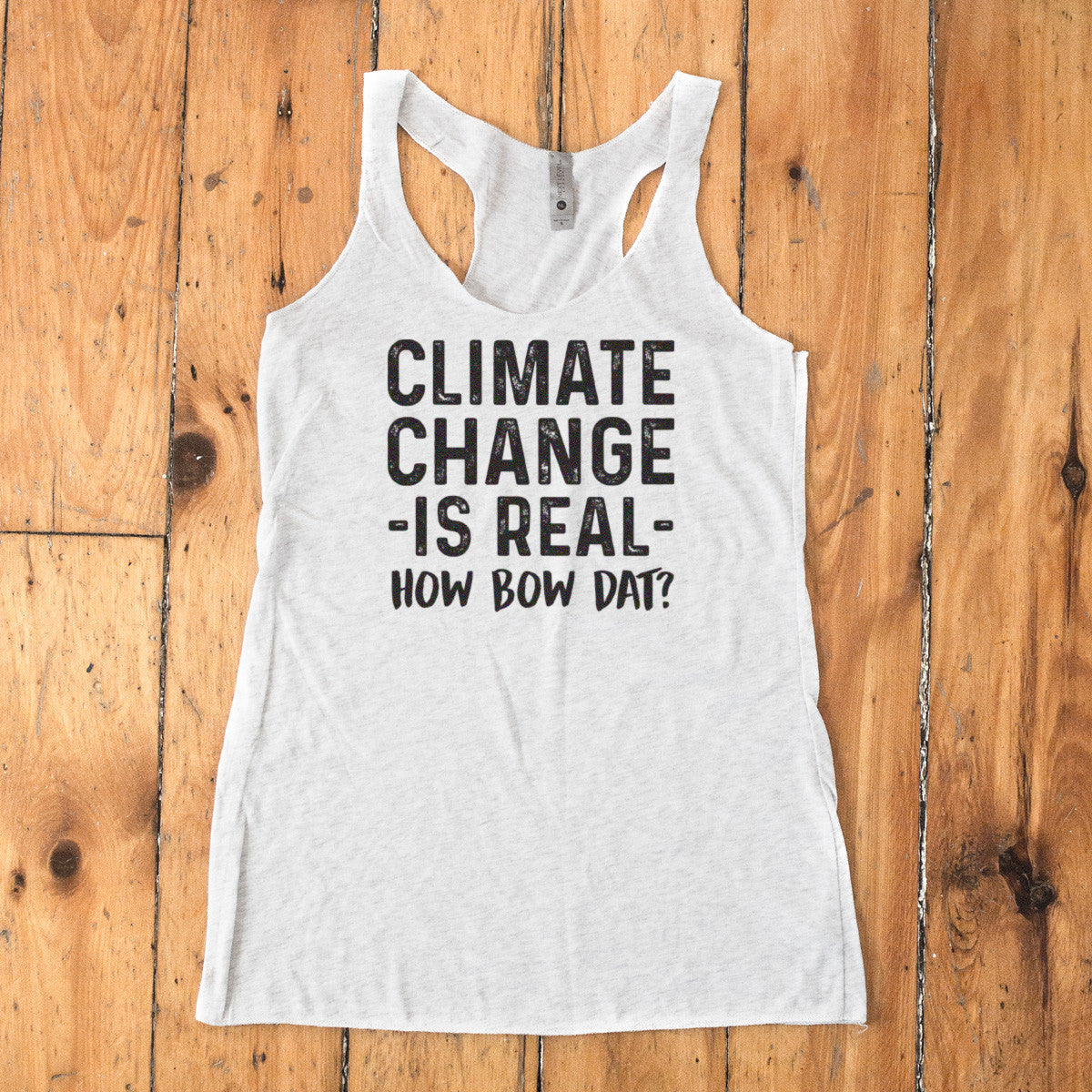 Climate Change is Real - How Bow Dat? Racerback Tank