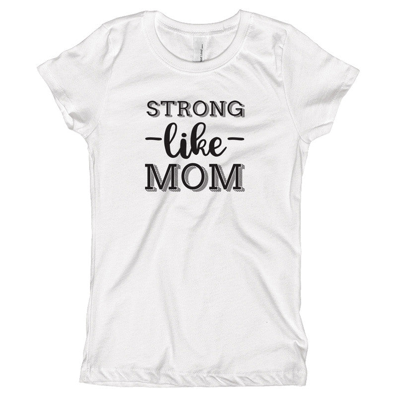 Strong Like Mom Youth Size T-Shirt