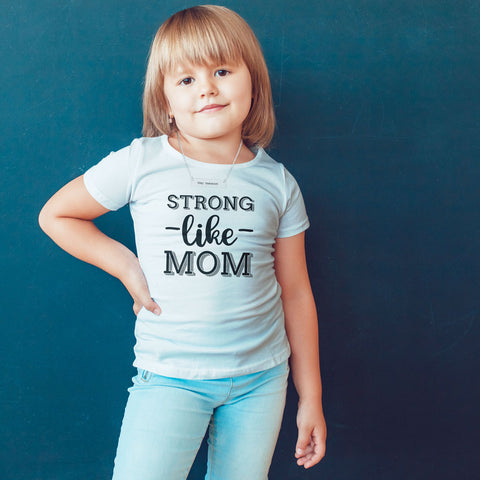 Strong Like Mom Toddler Softstyle T-Shirt - pipercleo.com