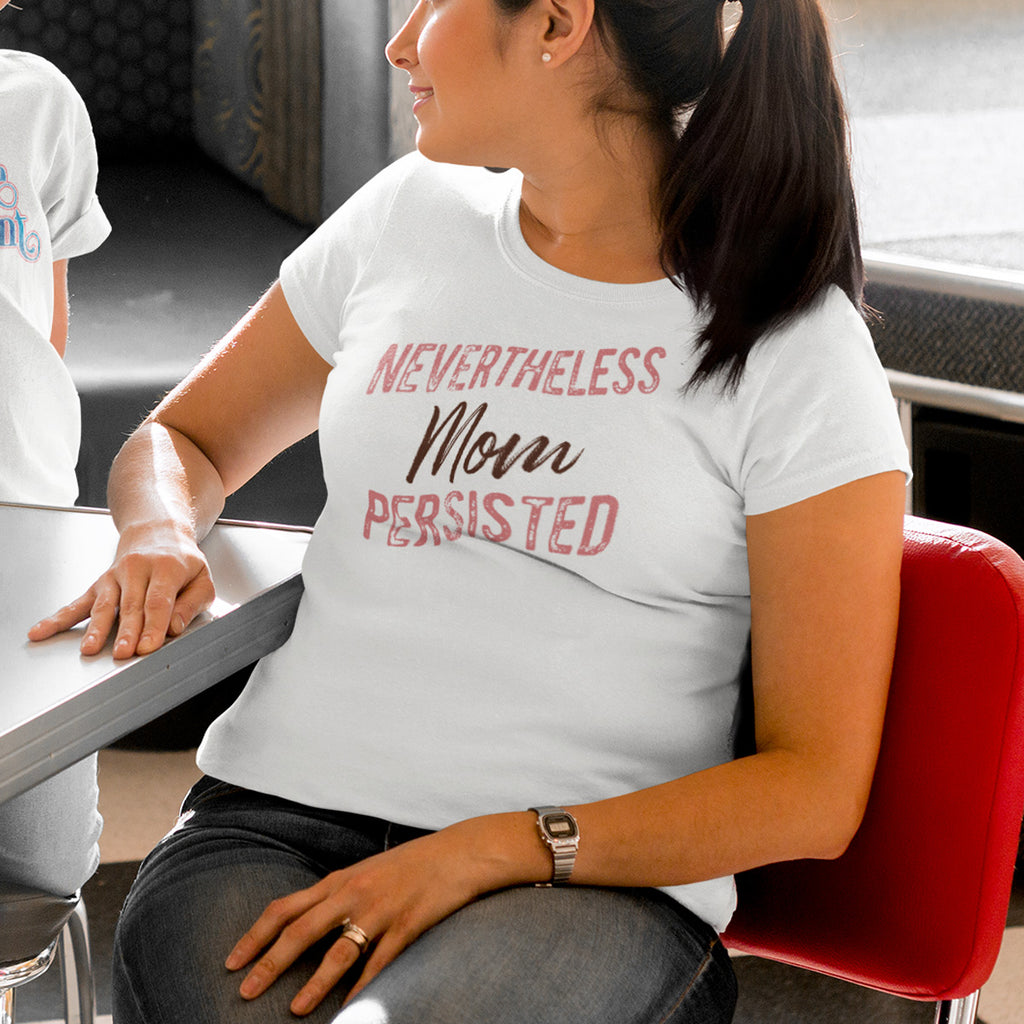Nevertheless Mom Persisted Ladies' Boyfriend T-Shirt - pipercleo.com