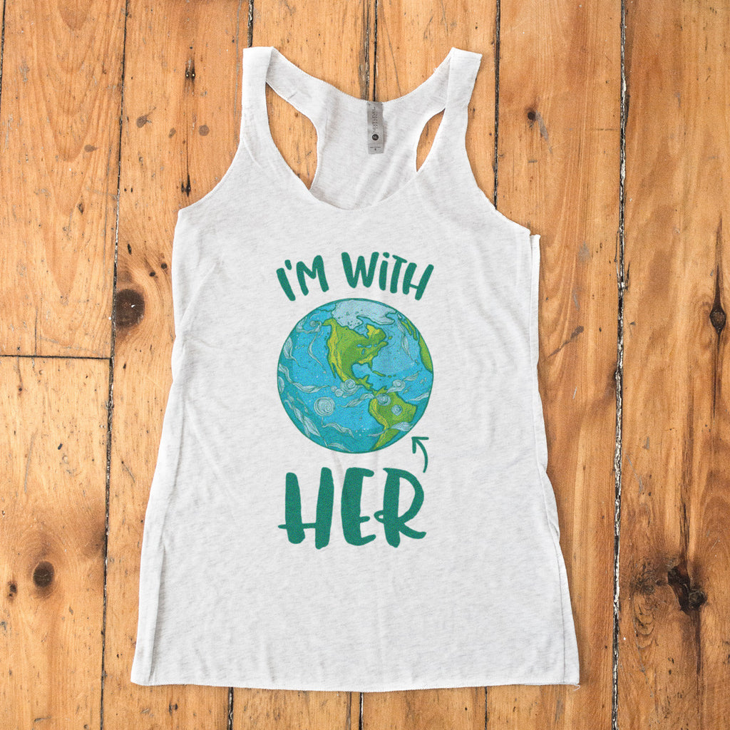 I'm With HER - Mother Earth Support Racerback Tank
