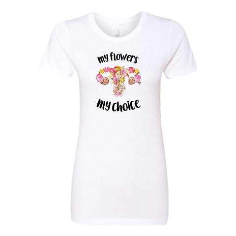 My Flowers My Choice Ladies' Boyfriend T-Shirt