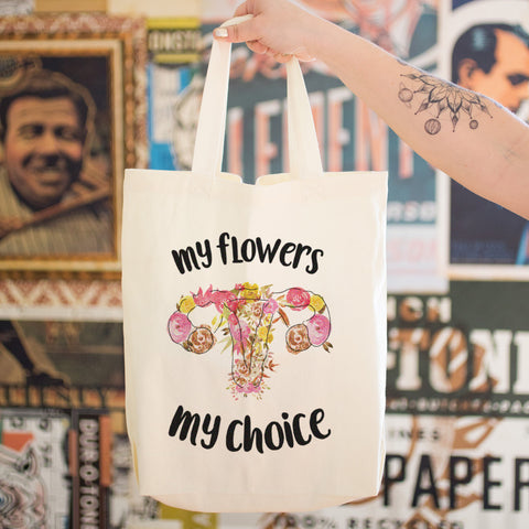 My Flowers My Choice Cotton Tote Bag - pipercleo.com
