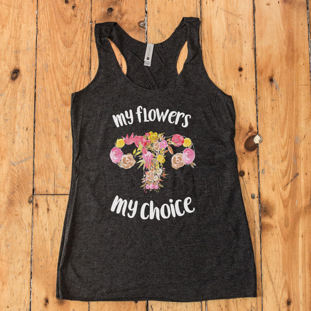 My Flowers My Choice Racerback Tank