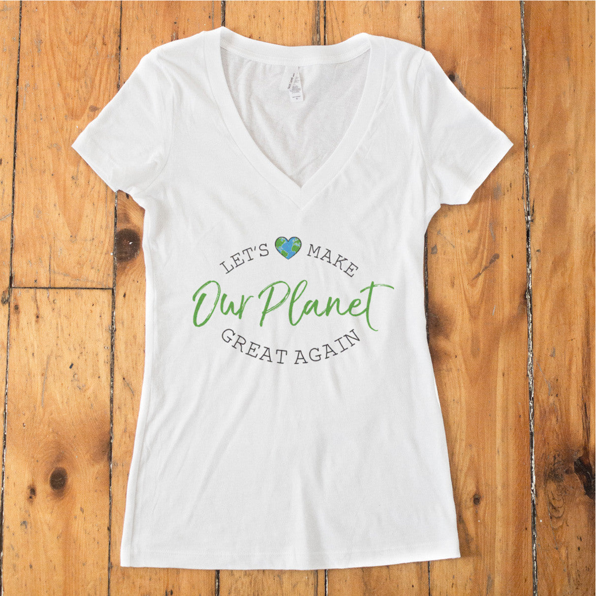 Let's Make OUR PLANET Great Again V-Neck T-Shirt - pipercleo.com