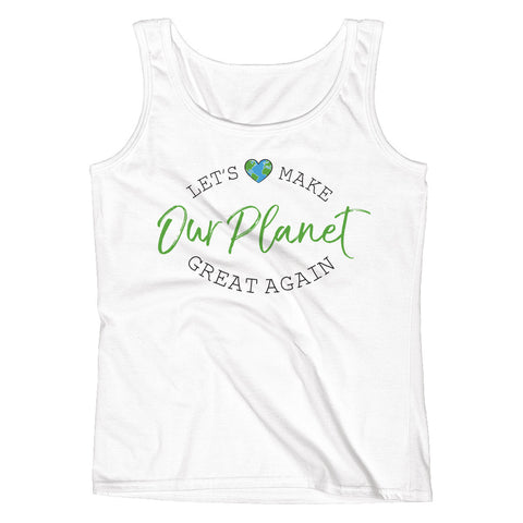 Let's Make OUR PLANET Great Again Ladies' Tank - pipercleo.com