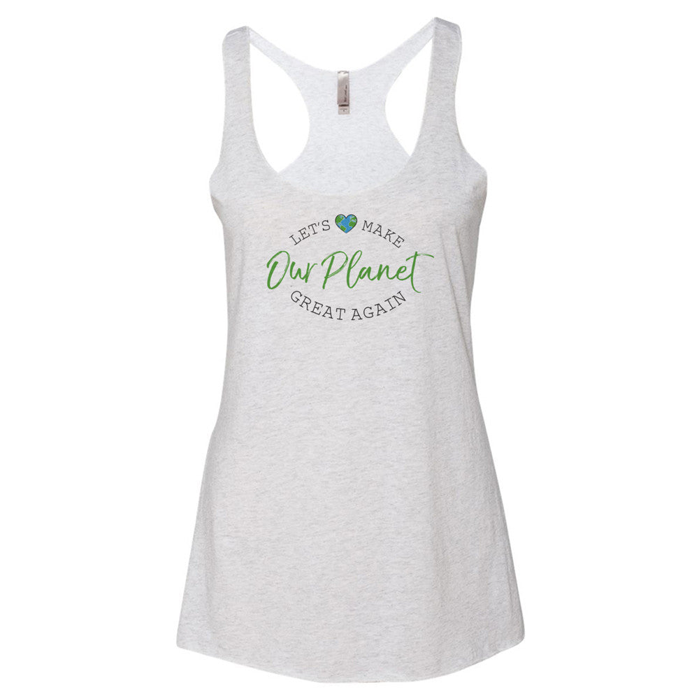 Let's Make OUR PLANET Great Again Racerback Tank