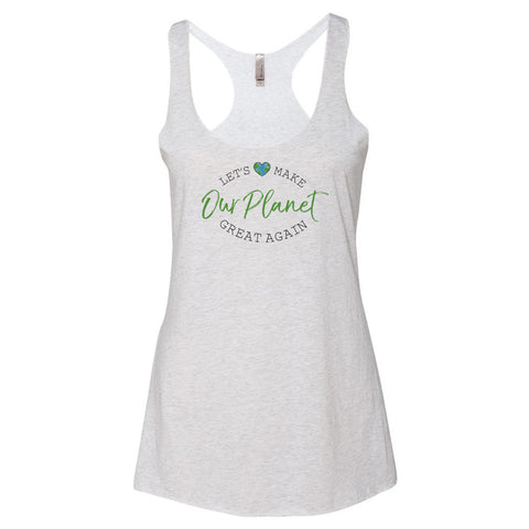 Let's Make OUR PLANET Great Again Racerback Tank - pipercleo.com
