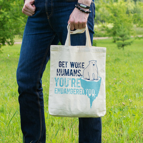 Get Woke Humans You're Endangered Too Cotton Tote Bag