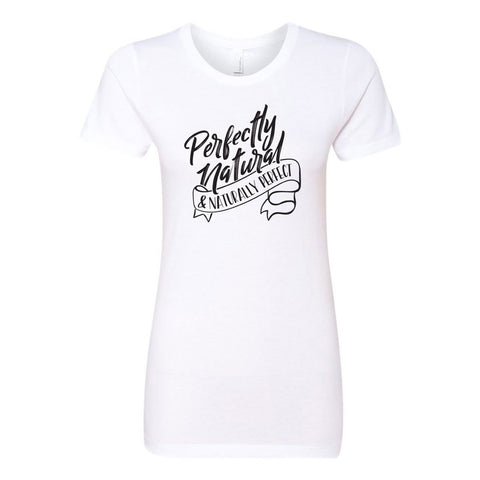 Perfectly Natural and Naturally Perfect Ladies' Boyfriend T-Shirt