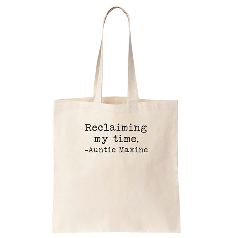 Reclaiming my Time - Auntie Maxine Cotton Tote Bag - pipercleo.com