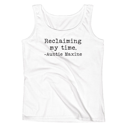 Reclaiming my Time - Auntie Maxine Ladies' White Tank