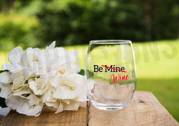 Be Mine (Wine) Wine Glass