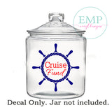 Cruise Fund Jar Decal