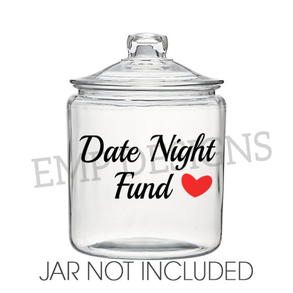 Date Night Fund Jar Vinyl Decal