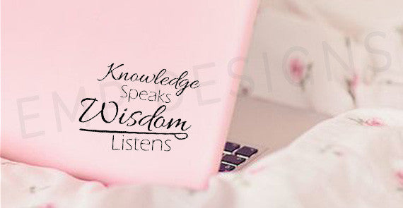 Knowledge Speaks Wisdom Listens Decal
