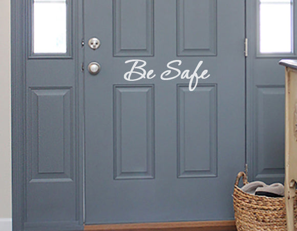 Be Safe Door Decal