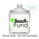 Beach Fund Jar Decal