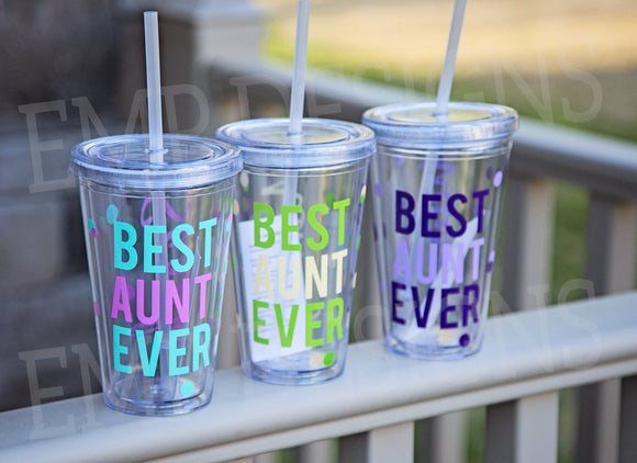 Best Aunt Ever Tumbler - EMP VINYL DESIGNS