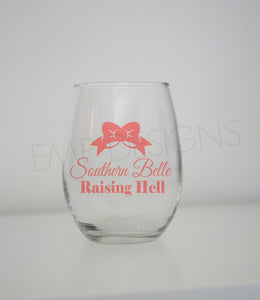 Southern Belle Raising Hell Stemless wine glass - EMP VINYL DESIGNS