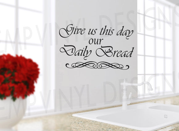 Give us this Day our Daily Bread Wall Decal - EMP VINYL DESIGNS